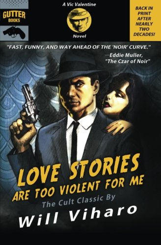 9781939751102: Love Stories Are Too Violent for Me: The Definitive Rerelease of the Cult Classic (Vic Valentine)