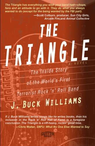 The Triangle: The True Inside Story of: Williams, J. Buck