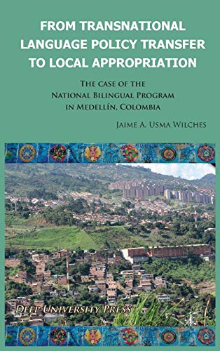9781939755209: From Transnational Language Policy Transfer To Local Appropriation: The Case of the National Bilingual Program in Medellín, Colombia