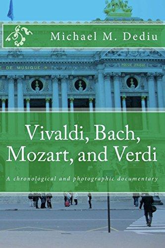 9781939757685: Vivaldi, Bach, Mozart, and Verdi: A chronological and photographic documentary