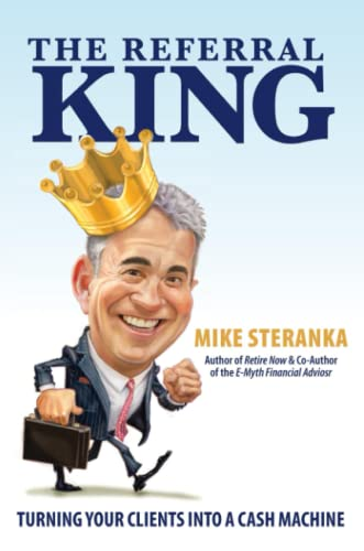 The Referral King: Mike Steranka