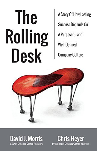 The Rolling Desk: A Story of How Lasting Success Depends on a Purposeful and Well-Defined Company ...