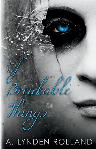 9781939765154: Of Breakable Things