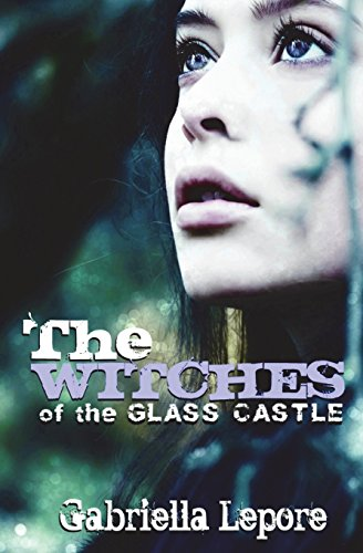 9781939769664: The Witches of the Glass Castle