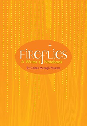 9781939775047: Fireflies: A Writer's Notebook