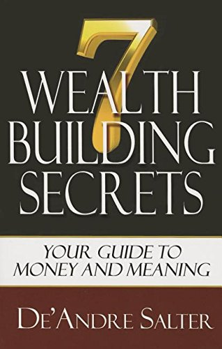 9781939779106: Seven Wealth Building Secrets: Your Guide to Money and Meaning