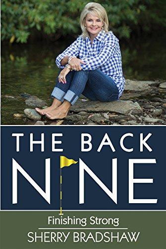 The Back Nine: Finishing Strong: Sherry Bradshaw