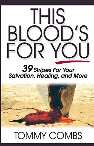9781939779373: This Blood's For You!: 39 Stripes For Your Salvation, Healing, and More
