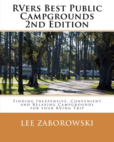 9781939784025: Rvers Best Public Campgrounds: Finding Inexpensive, Convenient and Relaxing Campgrounds for your RVing Trip