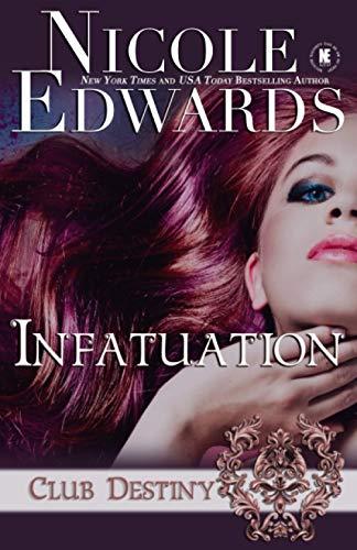 9781939786005: Infatuation: A Club Destiny Novel (Volume 4)
