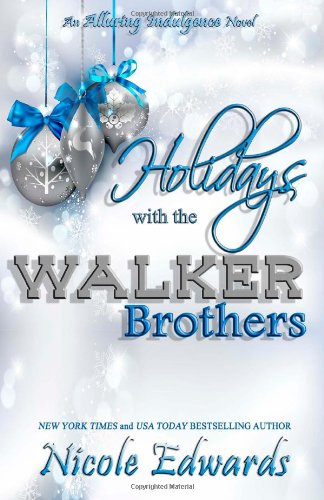 9781939786159: Holidays with the Walker Brothers (Alluring Indulgence)