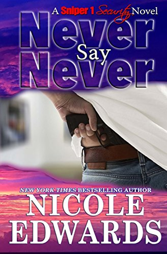 9781939786500: Never Say Never (Sniper 1 Security) (Volume 2)