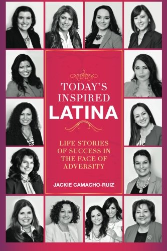 Today's Inspired Latina (Volume 1): Garcia, Ruby, Lopez,