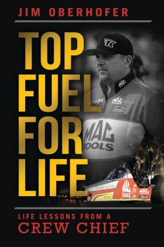 9781939794055: Top Fuel For Life: Life Lessons From A Crew Chief