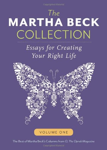 9781939795014: Martha Beck Collection: Essays for Creating Your Right Life, Volume One