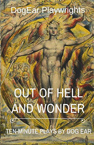 Out of Hell and Wonder: Playwrights, DogEar; Maisel,