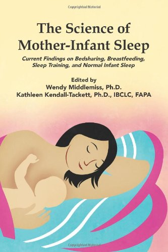 9781939807014: The Science of Mother-Infant Sleep: Current Findings on Bedsharing, Breastfeeding, Sleep-Training, and Normal Infant Sleep