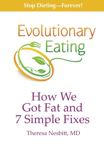 9781939807052: Evolutionary Eating: How We Got Fat & 7 Simple Fixes