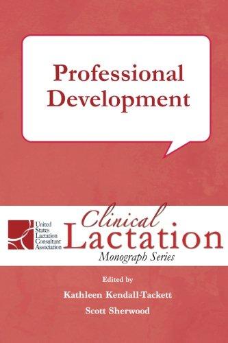 9781939807335: Professional Development (Clinical Lactation Monograph Series) (Volume 4)
