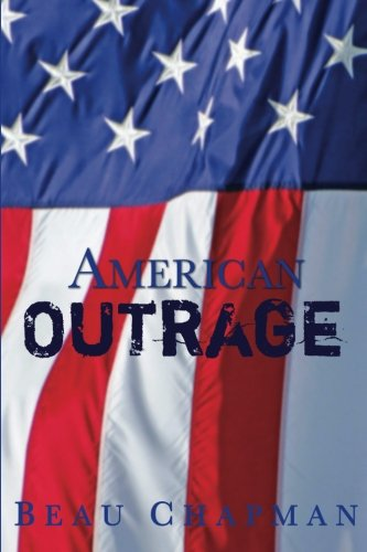 American Outrage: Chapman, Beau