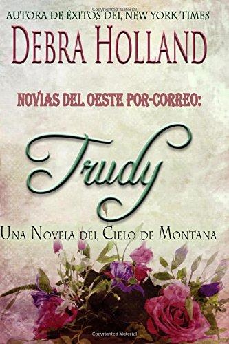 9781939813275: Novias del Oeste Por-Correo: Trudy: Una Novela del Cielo de Montana (Montana Sky Series) (Spanish Edition)