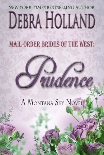 9781939813381: Mail-Order Brides of the West: Prudence: A Montana Sky Novel (Montana Sky Series)