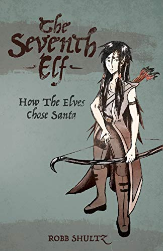 The Seventh Elf: Robb Shultz