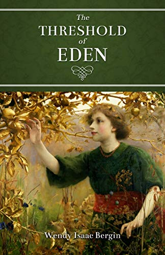 The Threshold of Eden: Wendy Isaac Bergin