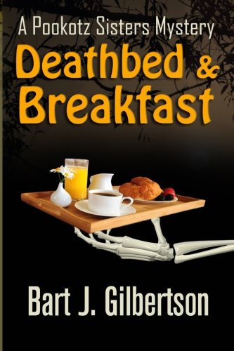 9781939816115: Deathbed and Breakfast: A Pookotz Sisters Mystery