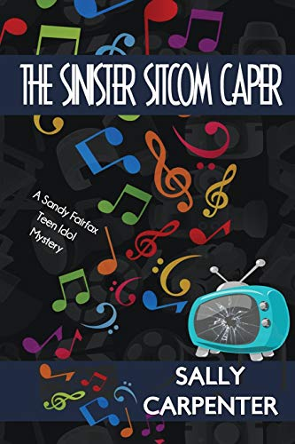 9781939816238: The Sinister Sitcom Caper: A Sandy Fairfax Teen Idol Mystery
