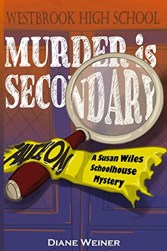 Murder Is Secondary: A Susan Wiles Schoolhouse Mystery: Weiner, Diane