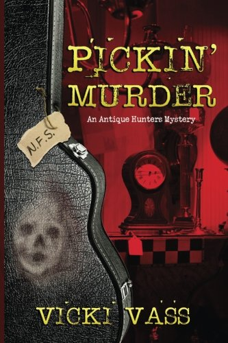 9781939816726: Pickin' Murder: An Antique Hunters Mystery