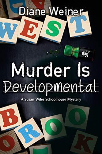 9781939816788: Murder Is Developmental: A Susan Wiles Schoolhouse Mystery
