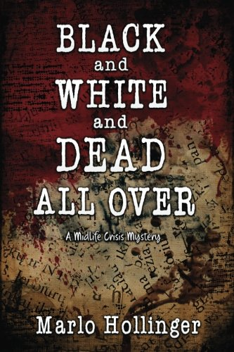 9781939816955: Black and White and Dead All Over: A Midlife Crisis Mystery