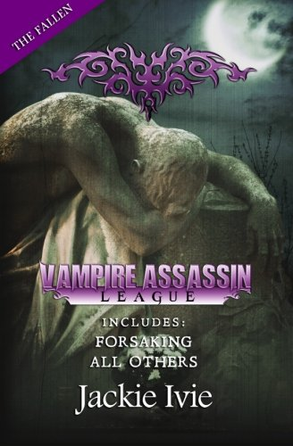 9781939820655: Vampire Assassin League, The Fallen: Forsaking & All Others
