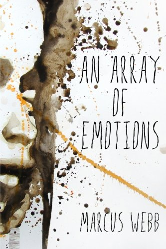 An Array Of Emotions: Marcus Webb