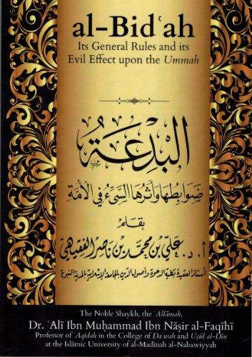 9781939833006: Al-bidah : Its General Rules and Its Evil Effect Upon the Ummah