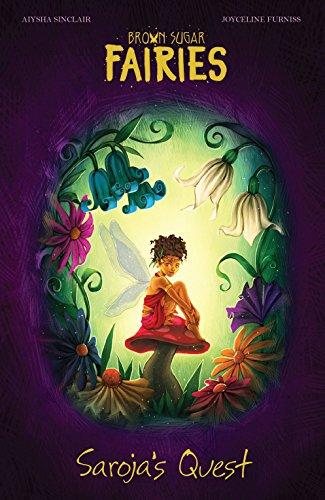 Brown Sugar Fairies: Saroja's Quest: Sinclair, Aiysha