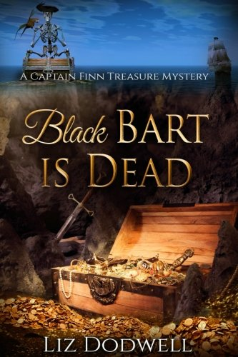 Black Bart Is Dead: A Captain Finn: Liz Dodwell