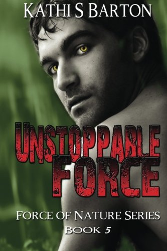 9781939865205: Unstoppable Force: Force of Nature Series Book 5 (Volume 5)