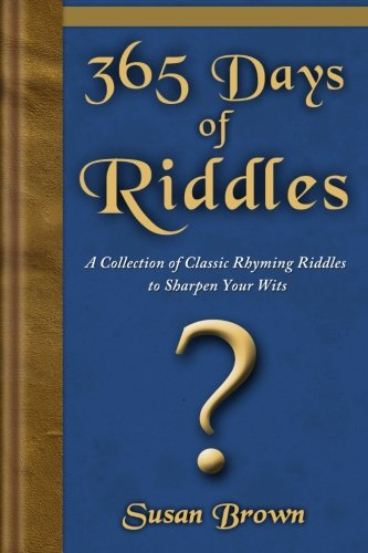 9781939869012: 365 Days of Riddles: A Collection of Classic Rhyming Riddles to Sharpen Your Wits