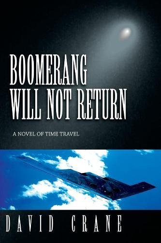 9781939870131: Boomerang Will Not Return: A Novel of Time Travel