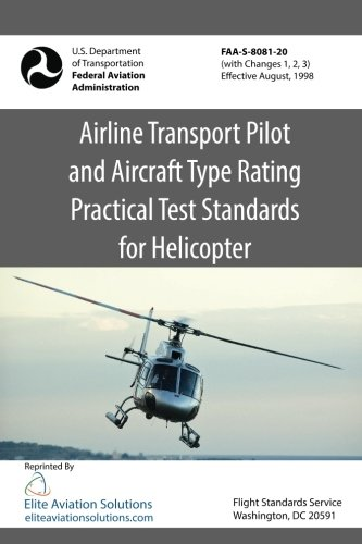 9781939878069: Airline Transport Pilot and Aircraft Type Rating Practical Test Standards For Helicopter FAA-S-8081-20