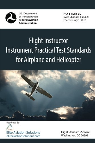 9781939878120: Flight Instructor Instrument Practical Test Standards For Airplane And Helicopter (FAA-S-8081-9D)