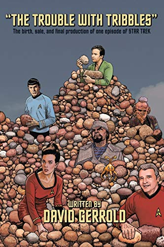 9781939888440: The Trouble with Tribbles: The Birth, Sale, and Final Production of One Episode of Star Trek
