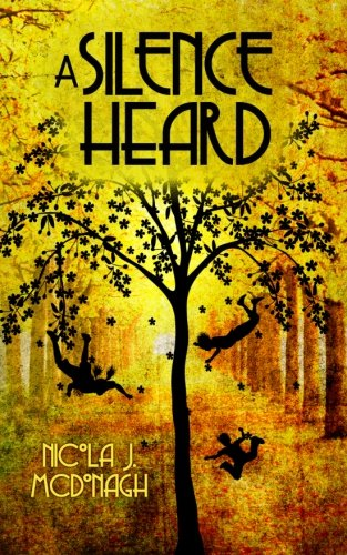 9781939897114: A Silence Heard (Song of Forgetfulness) (Volume 2)