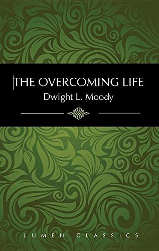 9781939900036: The Overcoming Life (Lumen Classics)