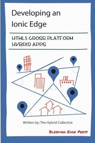 9781939902160: Developing an Ionic Edge: HTML5 Cross-Platform Hybrid Apps
