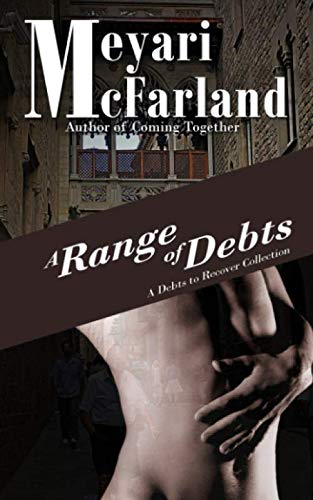 A Range of Debts: A Debts to Recover Short Story Collection: Meyari McFarland
