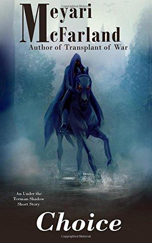 Choice: A Tormal Dragon Verse Short Story: Meyari McFarland